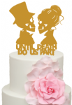 Until Death Do Us Part Bride and Groom Cardboard Topper